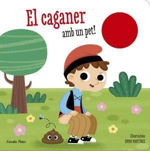 EL CAGANER AMB UN PET!