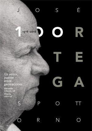 JOSÉ ORTEGA SPOTTORNO (1916-2016)