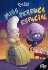 MISS PERRUCA ESPACIAL