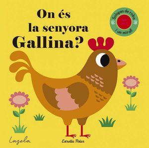 ON ÉS LA SENYORA GALLINA?