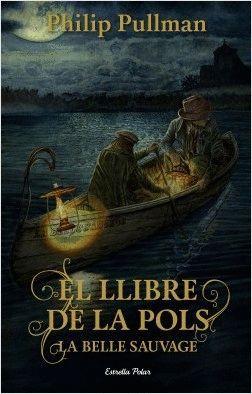EL LLIBRE DE LA POLS 1 LA BELLE SAUVAGE