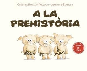 A LA PREHISTÒRIA