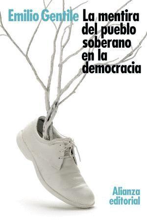 LA MENTIRA DEL PUEBLO SOBERANO EN LA DEMOCRACIA