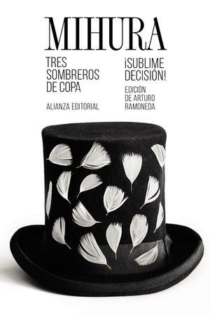 TRES SOMBREROS DE COPA; ¡SUBLIME DECISIÓN!