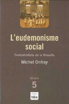 CONTRAHISTÒRIA DE LA FILOSOFIA 5 L'EUDEMONISME SOCIAL