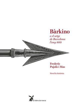 BÀRKINO O EL SETGE DE BARCELONA L'ANY 800