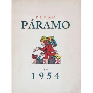 PEDRO PÁRAMO EN 1954. JUAN RULFO
