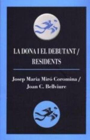 LA DONA I EL DEBUTANT; RESIDENTS