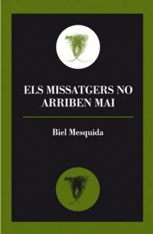 ELS MISSATGERS NO ARRIBEN MAI