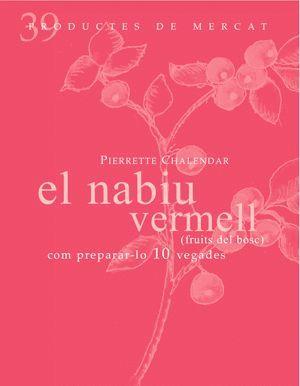 EL NABIU VERMELL (FRUITS DEL BOSC)