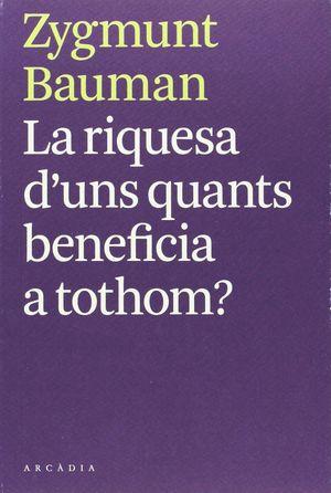 LA RIQUESA D'UNS QUANTS BENEFICIA A TOTHOM?