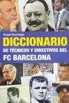 DICCIONARIO DE TÉCNICOS Y DIRECTIVOS DEL FC BARCELONA
