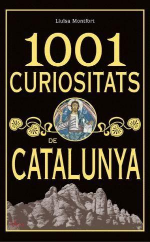 1001 CURIOSITATS DE CATALUNYA