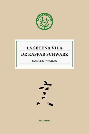 LA SETENA VIDA DE KASPAR SCHWARZ