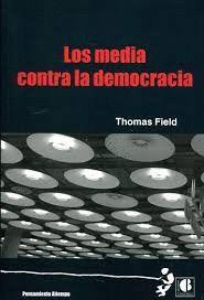 LOS MEDIA CONTRA LA DEMOCRACIA