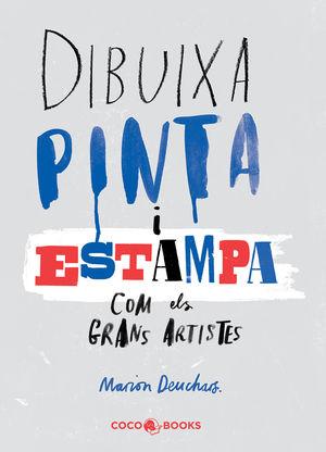 DIBUIXA, PINTA I ESTAMPA COM ELS GRANS MESTRES