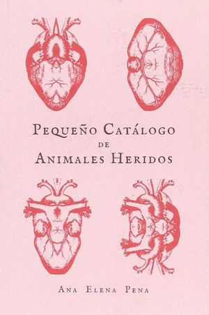 PEQUEÑO CATÁLOGO DE ANIMALES HERIDOS