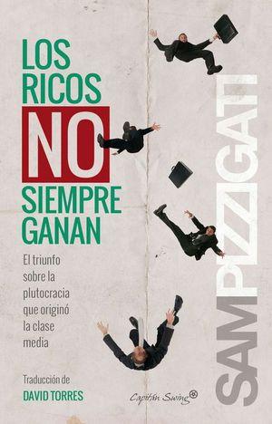 LOS RICOS NO SIEMPRE GANAN