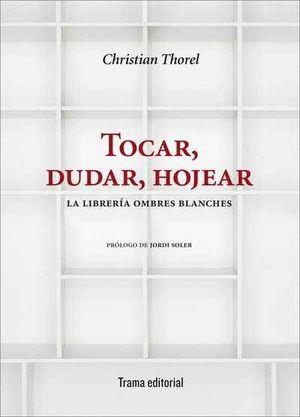 TOCAR, DUDAR, HOJEAR