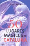 50 LUGARES MÁGICOS DE CATALUÑA