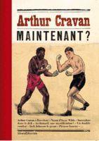 ARTHUR CRAVAN: MAINTENANT?