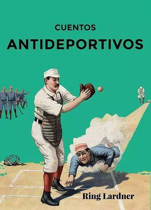 CUENTOS ANTIDEPORTIVOS