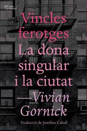 VINCLES FEROTGES; LA DONA SINGULAR I LA CIUTAT