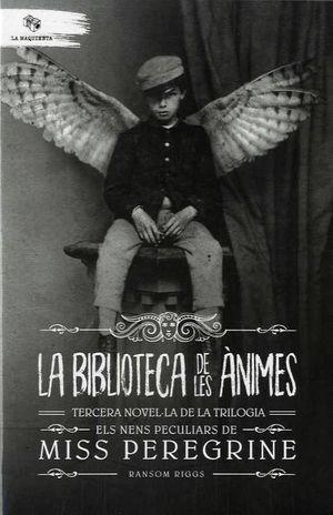 ELS NENS PECULIARS DE MISS PEREGRINE 3 LA BIBLIOTECA DE LES ÀNIMES