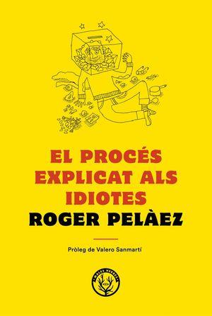 EL PROCÉS EXPLICAT ALS IDIOTES