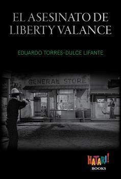 EL ASESINATO DE LIBERTY VALANCE