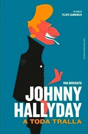 JOHNNY HOLLYDAY: A TODA TRALLA