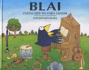 BLAI, L'OCELL QUE NO SABIA CANTAR