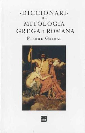 DICCIONARI DE MITOLOGIA GREGA I ROMANA