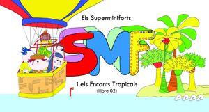 EL SUPERMINIFORTS I ELS ENCANTS TROPICALS
