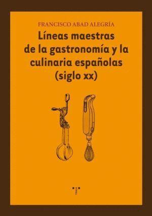 LÍNEAS MAESTRAS DE LA GASTRONOMÍA Y LA CULINARIA ESPAÑOLAS (SIGLO XX)