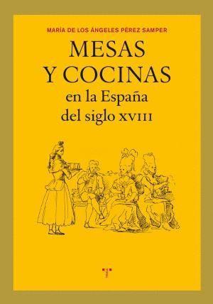 MESAS Y COCINAS EN LA ESPAÑA DEL SIGLO XVIII