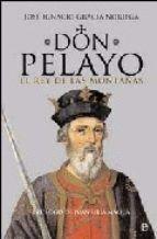 DON PELAYO, EL REY DE LAS MONTAÑAS