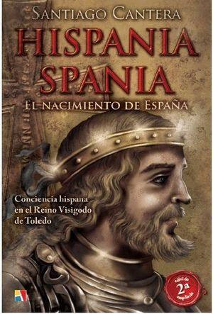 HISPANIA - SPANIA : EL NACIMIENTO DE ESPAÑA