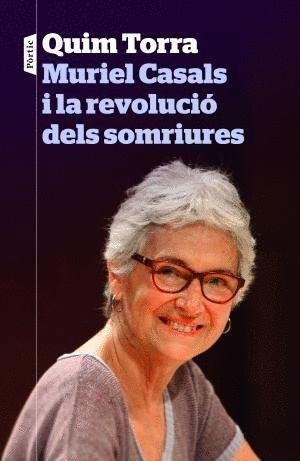 MURIEL CASALS I LA REVOLUCIÓ DELS SOMRIURES