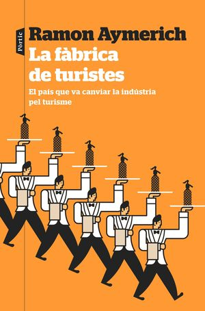 LA FÀBRICA DE TURISTES