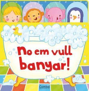 NO EM VULL BANYAR!
