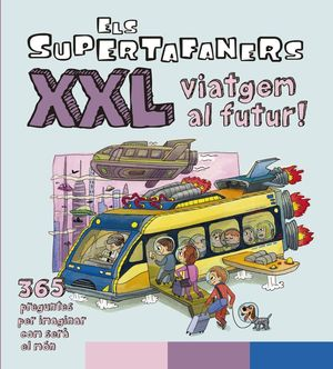ELS SUPERTAFANERS XXL VIATGEM AL FUTUR!