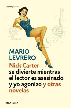 NICK CARTER (SE DIVIERTE MIENTRAS EL LECTOR ES ASESINADO Y YO AGONIZO) Y OTRAS N