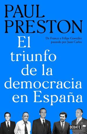 EL TRIUNFO DE LA DEMOCRACIA EN ESPAÑA