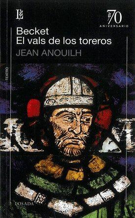 BECKET; EL VALS DE LOS TOREROS
